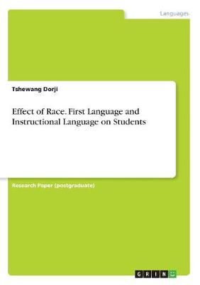 Effect of Race. First Language and Instructional Language on Students (Paperback)