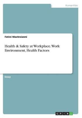 Health & Safety at Workplace. Work Environment, Health Factors (Paperback)
