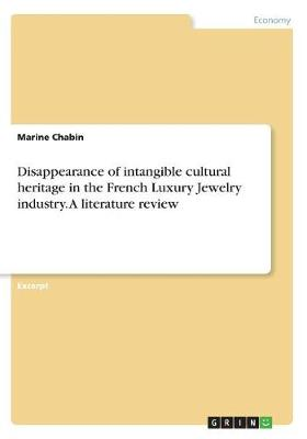 Disappearance of Intangible Cultural Heritage in the French Luxury Jewelry Industry. a Literature Review (Paperback)