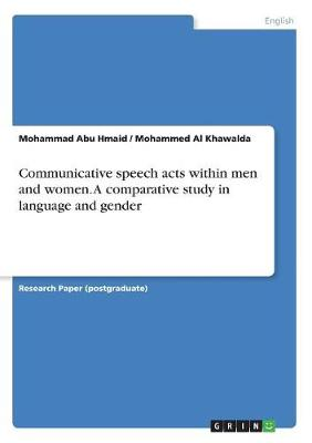 Communicative Speech Acts Within Men and Women. a Comparative Study in Language and Gender (Paperback)