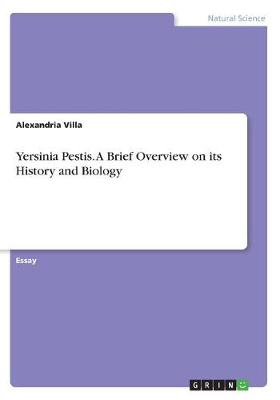 Yersinia Pestis. a Brief Overview on Its History and Biology (Paperback)