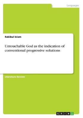 Untouchable God as the Indication of Conventional Progressive Solutions (Paperback)