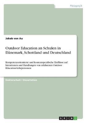 Outdoor Education an Schulen in Danemark, Schottland Und Deutschland (Paperback)