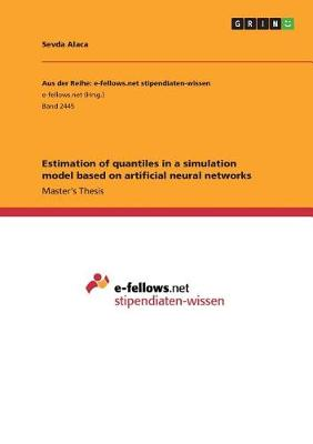 Estimation of Quantiles in a Simulation Model Based on Artificial Neural Networks (Paperback)