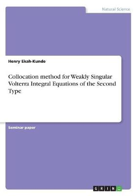 Collocation Method for Weakly Singular Volterra Integral Equations of the Second Type (Paperback)