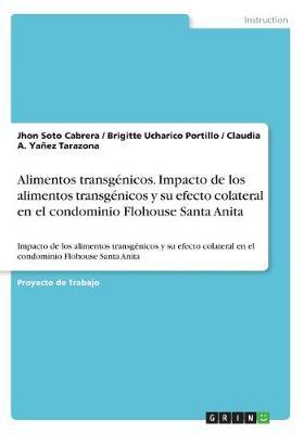 Alimentos Transgenicos. Impacto de Los Alimentos Transgenicos y Su Efecto Colateral En El Condominio Flohouse Santa Anita (Paperback)