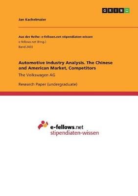 Automotive Industry Analysis. the Chinese and American Market, Competitors (Paperback)