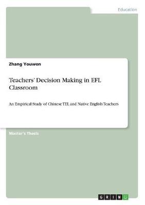 Teachers' Decision Making in Efl Classroom (Paperback)