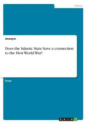 Does the Islamic State Have a Connection to the First World War? (Paperback)