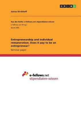 Entrepreneurship and Individual Remuneration. Does It Pay to Be an Entrepreneur? (Paperback)