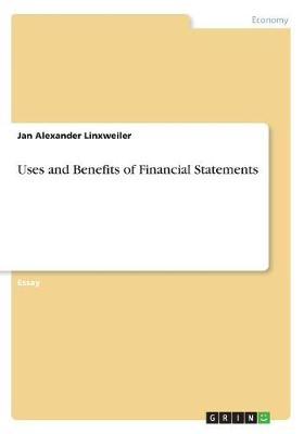 Uses and Benefits of Financial Statements (Paperback)
