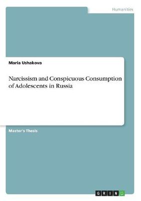 Narcissism and Conspicuous Consumption of Adolescents in Russia (Paperback)