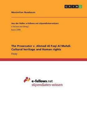 The Prosecutor V. Ahmad Al Faqi Al Mahdi. Cultural Heritage and Human Rights (Paperback)
