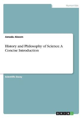 History and Philosophy of Science. a Concise Introduction (Paperback)