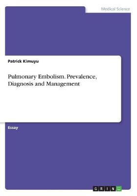 Pulmonary Embolism. Prevalence, Diagnosis and Management (Paperback)