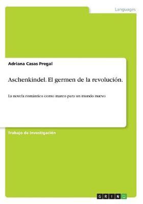Aschenkindel. El Germen de la Revolucion. (Paperback)