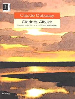 Claude Debussy Clarinet Album: UE21264: For Clarinet and Piano (Sheet music)