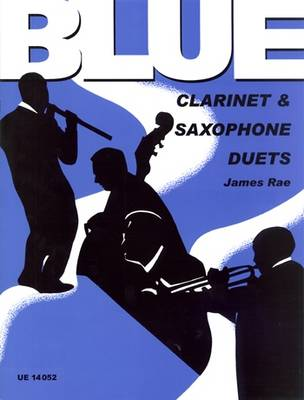 Blue Duets for Clarinet and Alto Saxophone: UE14052 (Sheet music)