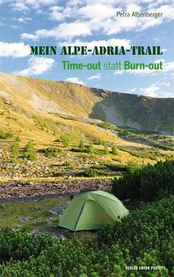 Mein Alpe-Adria-Trail [Alpe Adria - Trail]: Time Out, Statt Burn-Out [Time Out, Not Burn Out] (Paperback)