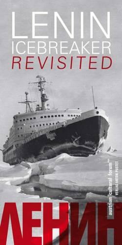 Lenin Icebreaker Revisited: Austrian Cultural Forum New York (Paperback)