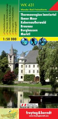 Thermal Region Innviertel - Ibmer Moor - Kobernauserwald - Braunau - Burghausen - Marktl Hiking + Leisure Map 1:50 000 (Sheet map, folded)