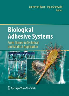 Biological Adhesive Systems: From Nature to Technical and Medical Application (Hardback)