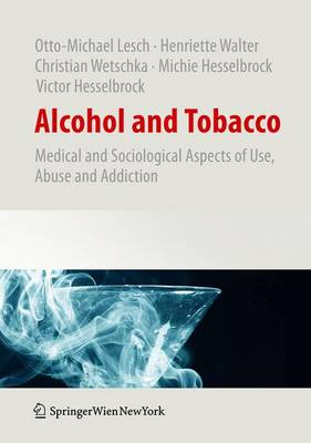 Alcohol and Tobacco: Medical and Sociological Aspects of Use, Abuse and Addiction (Hardback)