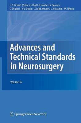 Advances and Technical Standards in Neurosurgery: Volume 36 - Advances and Technical Standards in Neurosurgery 36 (Hardback)