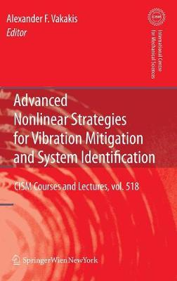 Advanced Nonlinear Strategies for Vibration Mitigation and System Identification - CISM International Centre for Mechanical Sciences 518 (Hardback)