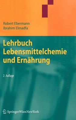 Lehrbuch Lebensmittelchemie Und Ern�hrung (Hardback)