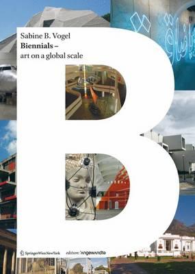 Biennials - Art on a Global Scale - Edition Angewandte (Paperback)