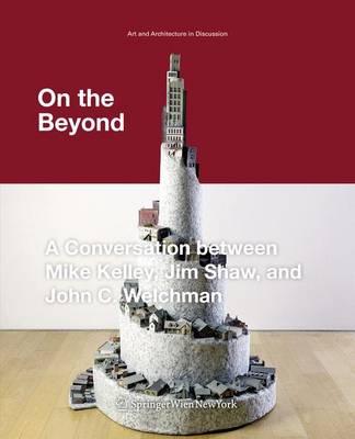 On the Beyond - Kunst und Architektur im Gesprach / Art and Architecture in Discussion (Paperback)