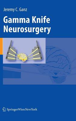 Gamma Knife Neurosurgery (Hardback)
