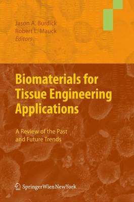 Biomaterials for Tissue Engineering Applications: A Review of the Past and Future Trends (Hardback)