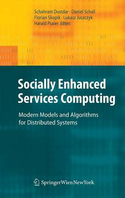 Socially Enhanced Services Computing: Modern Models and Algorithms for Distributed Systems (Hardback)