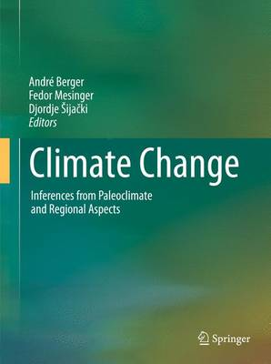 Climate Change: Inferences from Paleoclimate and Regional Aspects (Hardback)