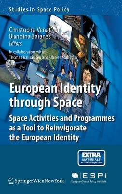 European Identity through Space: Space Activities and Programmes as a Tool to Reinvigorate the European Identity - Studies in Space Policy 9