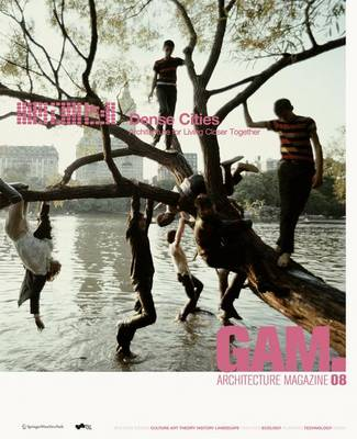 GAM.08 Dense Cities - Graz Architektur Magazin / Graz Architecture Magazine 8 (Paperback)