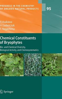 Chemical Constituents of Bryophytes: Bio- and Chemical Diversity, Biological Activity, and Chemosystematics - Progress in the Chemistry of Organic Natural Products 95 (Hardback)