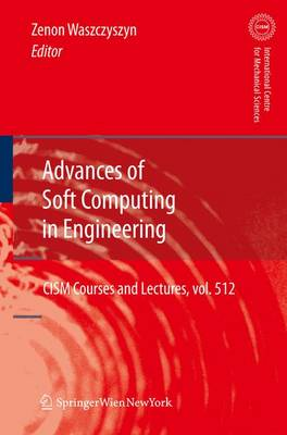 Advances of Soft Computing in Engineering - CISM International Centre for Mechanical Sciences 512 (Paperback)