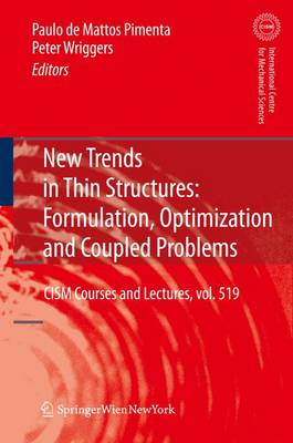 New Trends in Thin Structures: Formulation, Optimization and Coupled Problems - CISM International Centre for Mechanical Sciences 519 (Paperback)