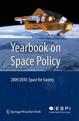Yearbook on Space Policy 2009/2010: Space for Society - Yearbook on Space Policy (Paperback)