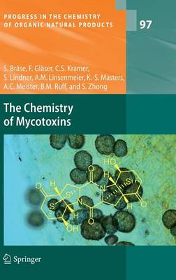 The Chemistry of Mycotoxins - Progress in the Chemistry of Organic Natural Products 97 (Hardback)
