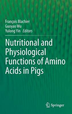 Nutritional and Physiological Functions of Amino Acids in Pigs (Hardback)