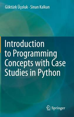Introduction to Programming Concepts with Case Studies in Python (Hardback)