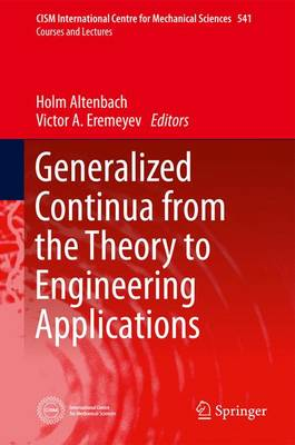 Generalized Continua - from the Theory to Engineering Applications - CISM International Centre for Mechanical Sciences 541 (Hardback)