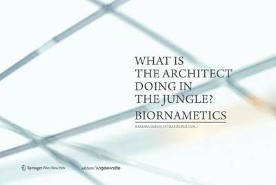 What is the Architect Doing in the Jungle? Biornametics. - Edition Angewandte (Paperback)