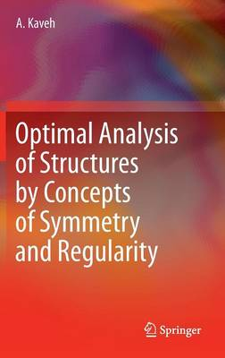 Optimal Analysis of Structures by Concepts of Symmetry and Regularity (Hardback)