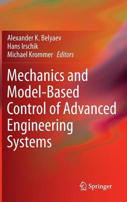 Mechanics and Model-Based Control of Advanced Engineering Systems (Hardback)