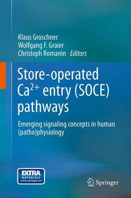 Store-operated Ca2+ entry (SOCE) pathways: Emerging signaling concepts in human (patho)physiology (Paperback)
